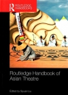 Routledge handbook of Asian theatre
